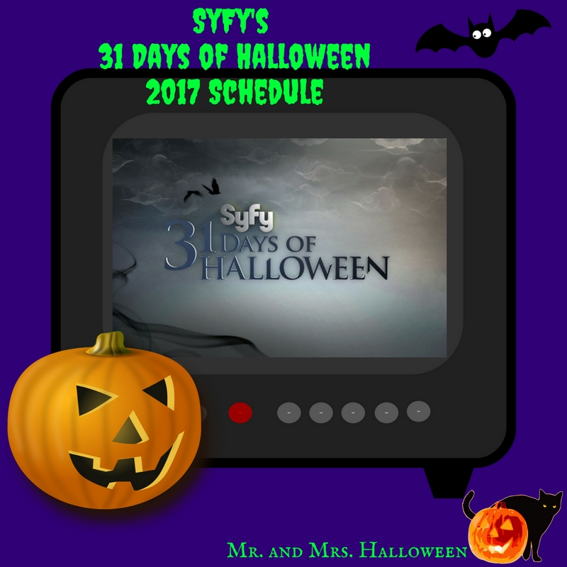 syfy 39 s 31 days of halloween 2017 schedule mr and mrs halloween. Black Bedroom Furniture Sets. Home Design Ideas